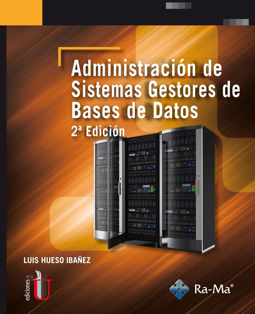 Administración De Sistemas Gestores De Bases De Datos 2ª Edición Ediciones De La U Librería Compra Ahora