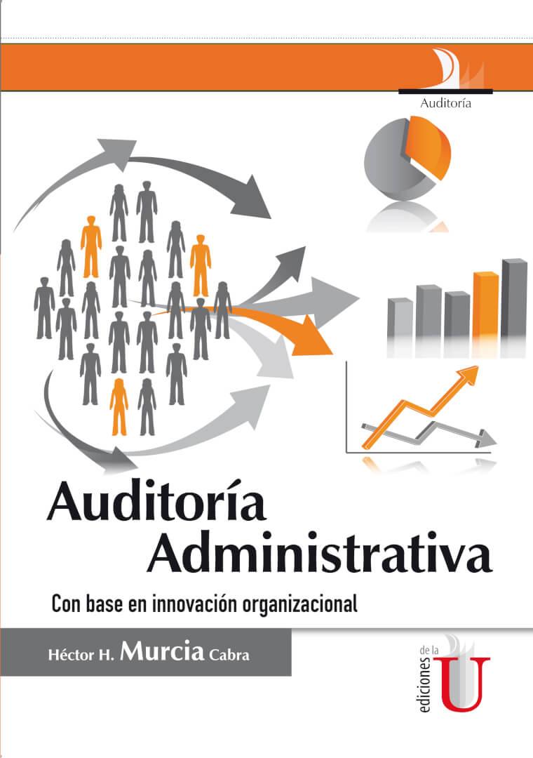 """La presente publicación se ha elaborado dentro del contexto del proyecto de investigación denominado """"Diseño de estrategias de auditoría administrativa"""