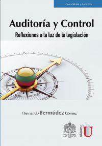 Este volumen, publicado con el título de Auditoría y control. Reflexiones a la luz de la legislación, reúne los principales escritos de Hernando Bermúdez Gómez relacionados con auditoría y control.
