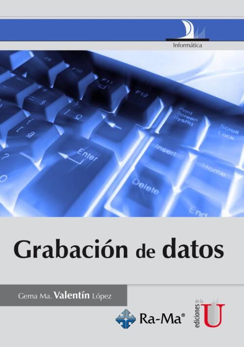 Este libro incluye los contenidos teóricos-prácticos relacionados con las actividades realizadas en las operaciones de grabación de datos