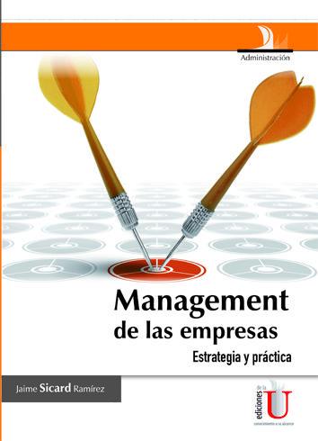 Enfrentar las complejidades del management empresarial en el mundo de hoy exige de la dirección de la organización el conocimiento