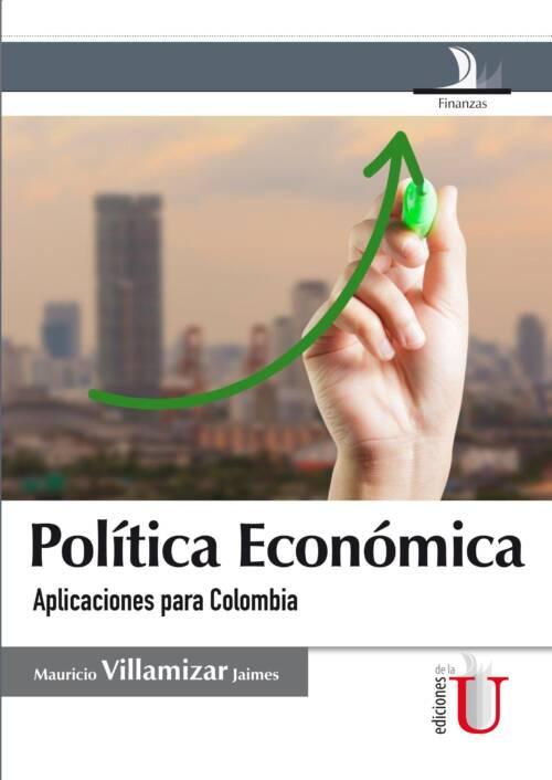 La política económica son las decisiones que implementa el Estado para conducir la economía del país