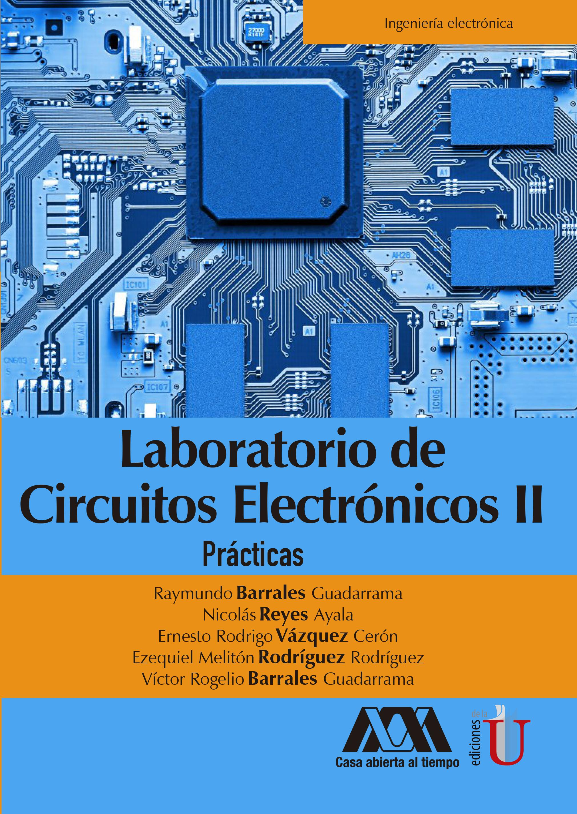 Circuito De Electronica : Laboratorio de circuitos electrónicos ii practicas ediciones de