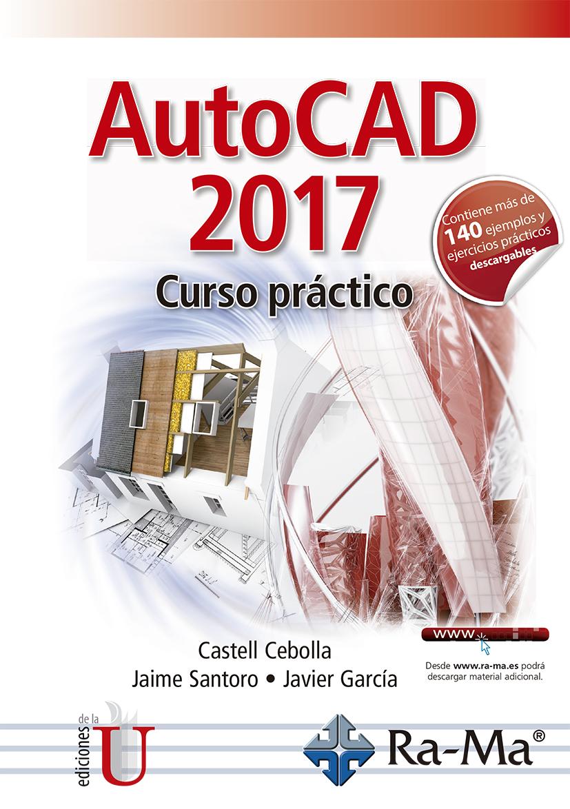AutoCAD 2017. Curso práctico - Ediciones de la U